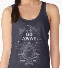 Ouija Board Seance Message - GO AWAY Women's Tank Top