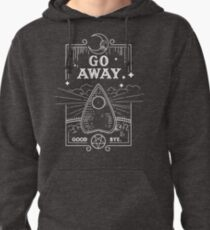 Ouija Board Seance Message - GO AWAY Pullover Hoodie