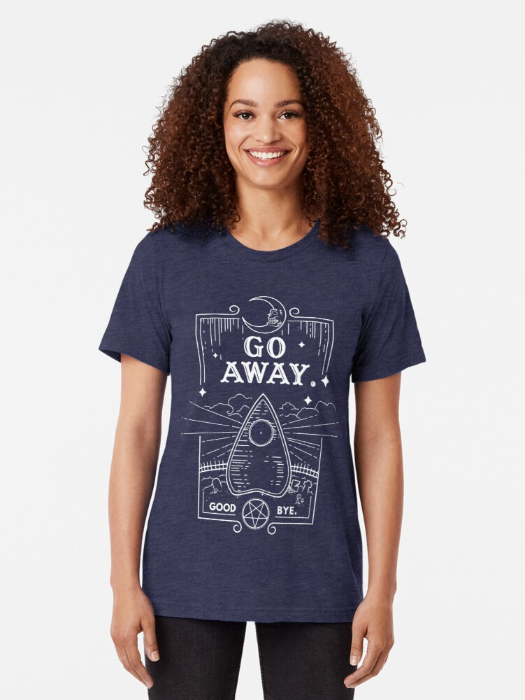 Alternate view of Ouija Board Seance Message - GO AWAY Tri-blend T-Shirt