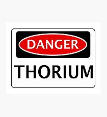 DANGER THORIUM FAKE ELEMENT FUNNY SAFETY SIGN SIGNAGE Photographic Print