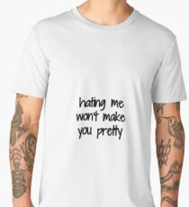 1ed11ea4a6ff7e Hating Me Wont Make You Pretty Funny Gift Idea Men s Premium T-Shirt
