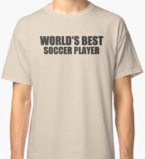 World's Best Soccer Player Classic T-Shirt