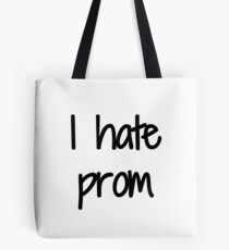 Hate Prom Funny Gift Idea Tote Bag