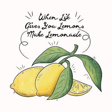 Funny Lemonade - When Life Gives You Lemons Make - Juice Drink Humor by stuch75