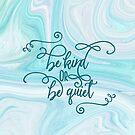 Sei nett oder sei still | Zitat für das Leben | Marmor Iphone Fall von PraiseQuotes