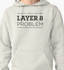 Layer 8 Problem Pullover Hoodie