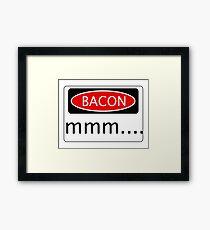 BACON mmm...., FUNNY DANGER STYLE FAKE SAFETY SIGN Framed Print