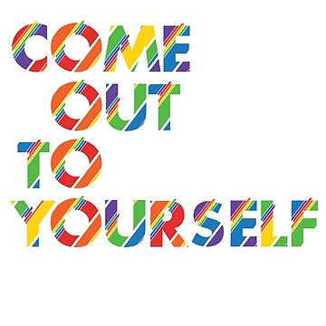 Coming Out Inspirational Quotes LGBTIQA Pride by TheRainbowRoo