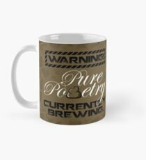 WARNING! Pure Pooetry Currently Brewing Classic Mug
