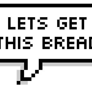 lets get this bread pixels by lolosenese