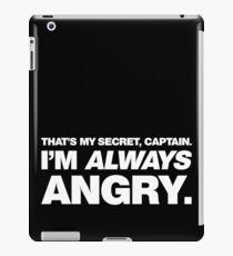 I'm ALWAYS Angry iPad Case/Skin