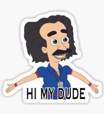 Hi My Dude Sticker
