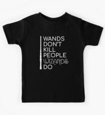 Wands Don't Kill People Wizards Do Kids Tee