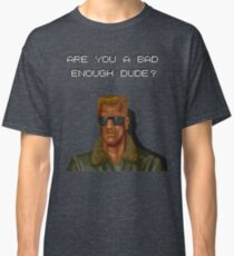 Bad enough dude - Arcade ver Classic T-Shirt