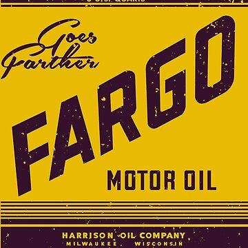 FARGO Motor Oil - Goes Farther by dtkindling