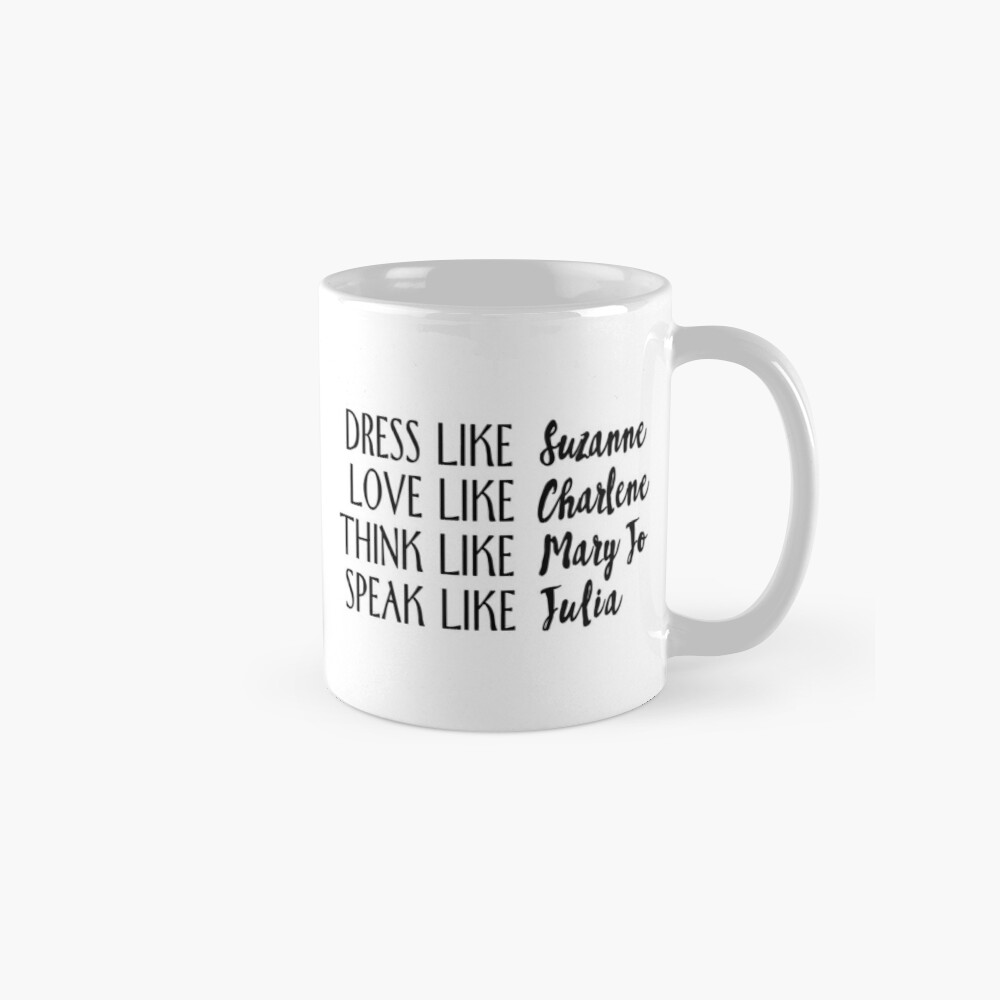live like designing women Mug