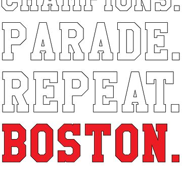 Champions. Parade. Repeat. Boston by TurboRights