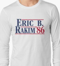 Eric B. for president Long Sleeve T-Shirt