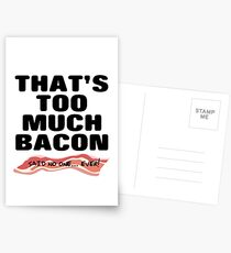 That's Too Much Bacon Postcards