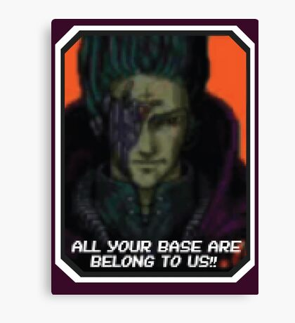 ALL YOUR BASE ARE BELONG TO US Canvas Print