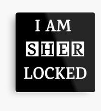 I am sher locked gif meme quote Tee shirt Metal Print