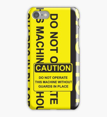 Do Not Operate This Machine Without Guards iPhone Case/Skin