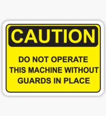 Do Not Operate This Machine Without Guards Sticker