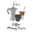 I'm a Coffee Person - Coffee Lovers Pattern by Pamela Maxwell