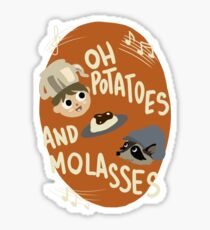 Oh Potatoes and Molasses Sticker