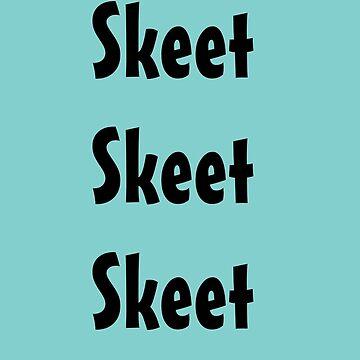 Skeet Skeet Skeet by Slinky-Reebs