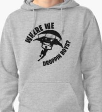 Where we droppin Pullover Hoodie