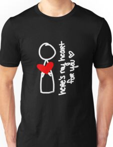 here's my heart for you Unisex T-Shirt