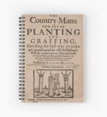 The country-mans new art of planting and graffing (1651) Spiral Notebook