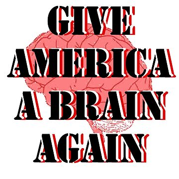 Give America Brain by Autumn-Winter