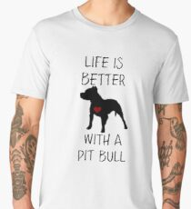 Life is better with a pit bull Men's Premium T-Shirt