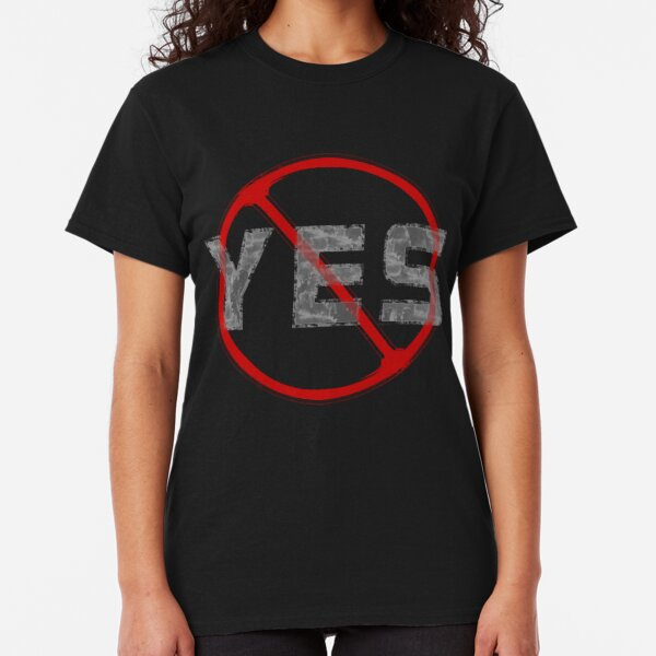 Yes, but no. Classic T-Shirt