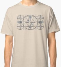 Please Stand By Classic T-Shirt