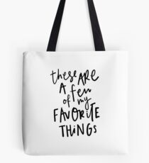 These are a few of my favorite things..  Tote Bag