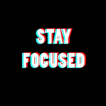 Stay Focused by YellowLion