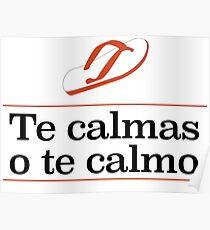 Te Calmas oder Calmo Poster