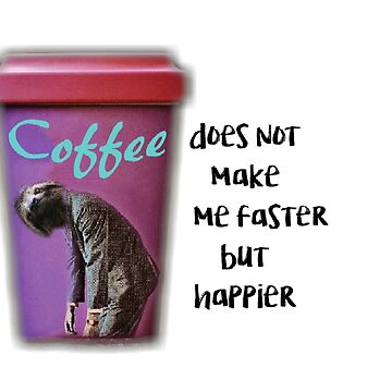 Sloth coffee faster happier by Johnnypointjoe