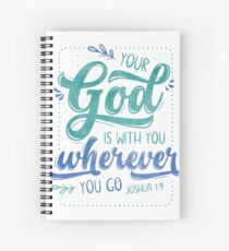 Joshua 1:9 - Your God Is With You Spiral Notebook