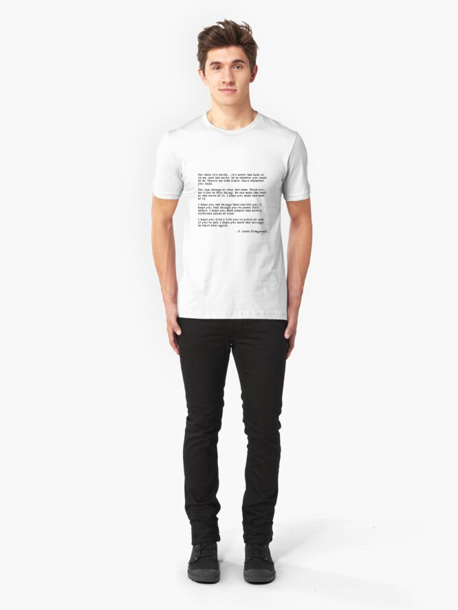 Alternate view of For what it's worth - F Scott Fitzgerald quote Slim Fit T-Shirt