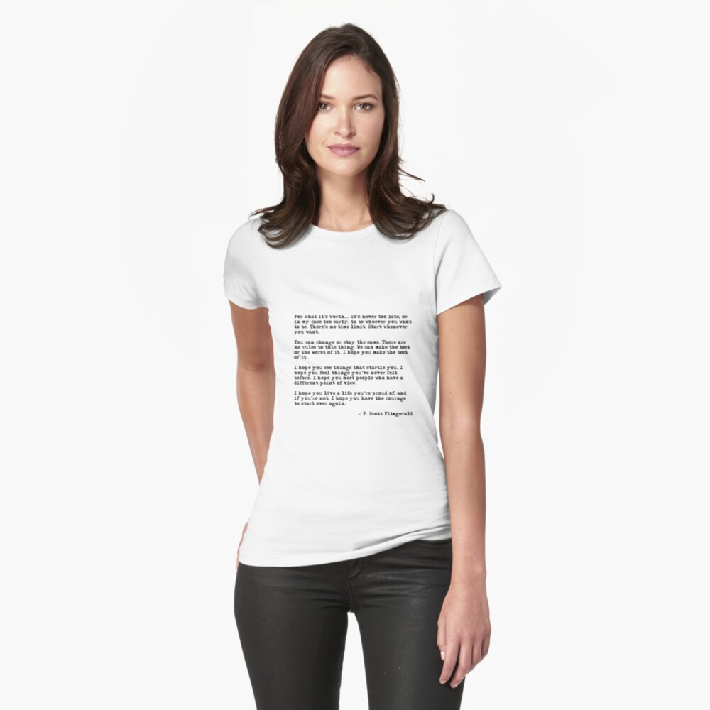 For what it's worth - F Scott Fitzgerald quote Fitted T-Shirt