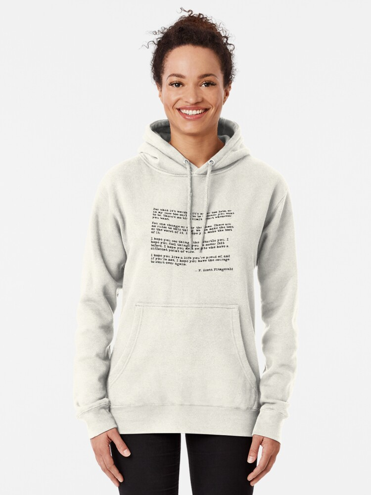 Alternate view of For what it's worth - F Scott Fitzgerald quote Pullover Hoodie