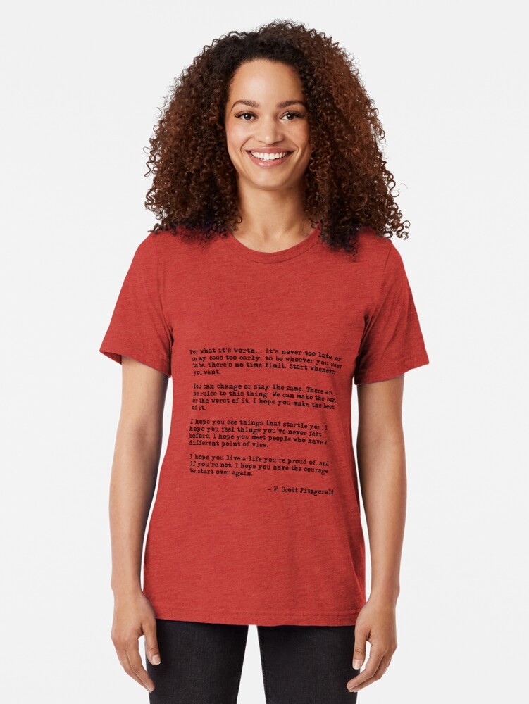 Alternate view of For what it's worth - F Scott Fitzgerald quote Tri-blend T-Shirt