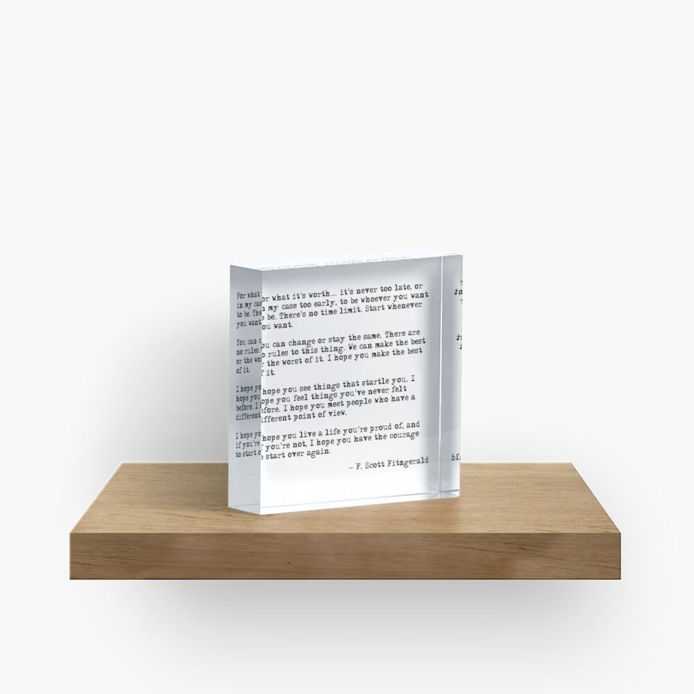 For what it's worth - F Scott Fitzgerald quote Acrylic Block