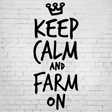 Keep calm and farm on by inspirational4u