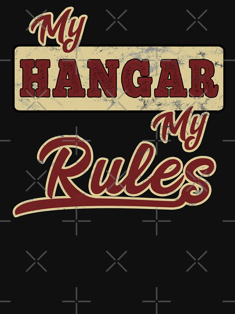 My Hangar my Rules by starider