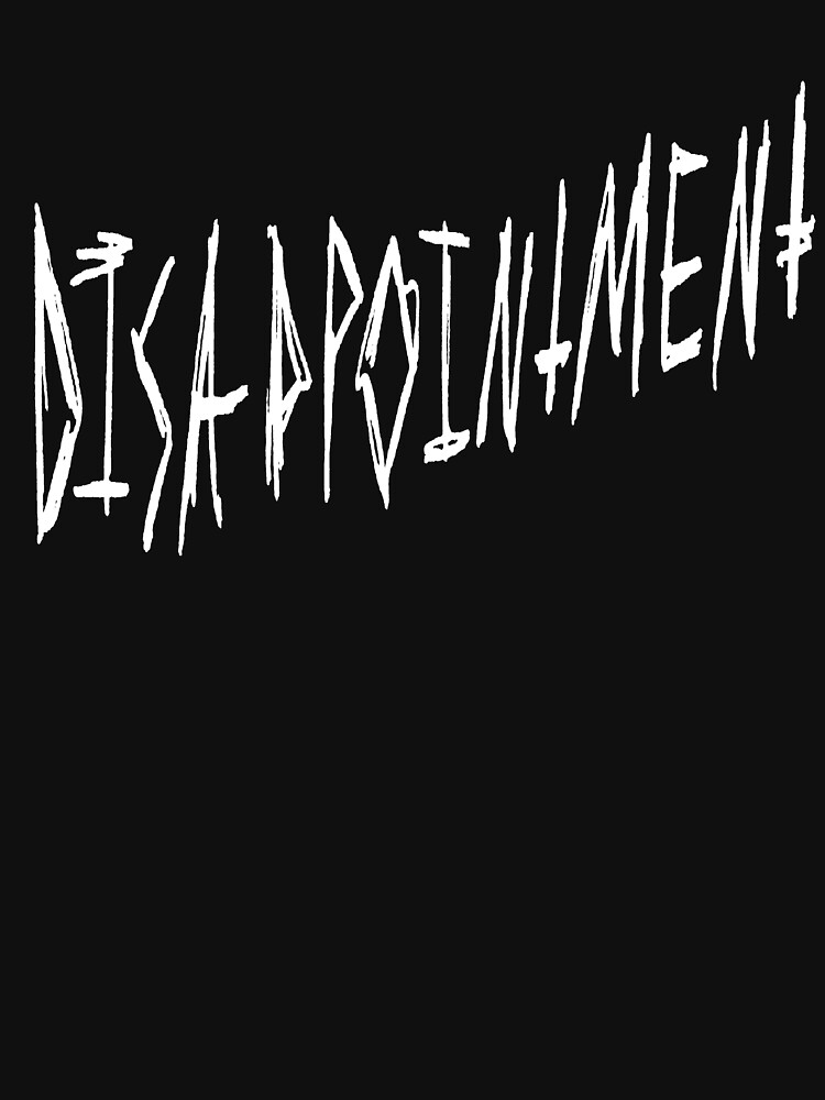 Disappointment Dark Gritty Pen Text (white) by MacSquiddles